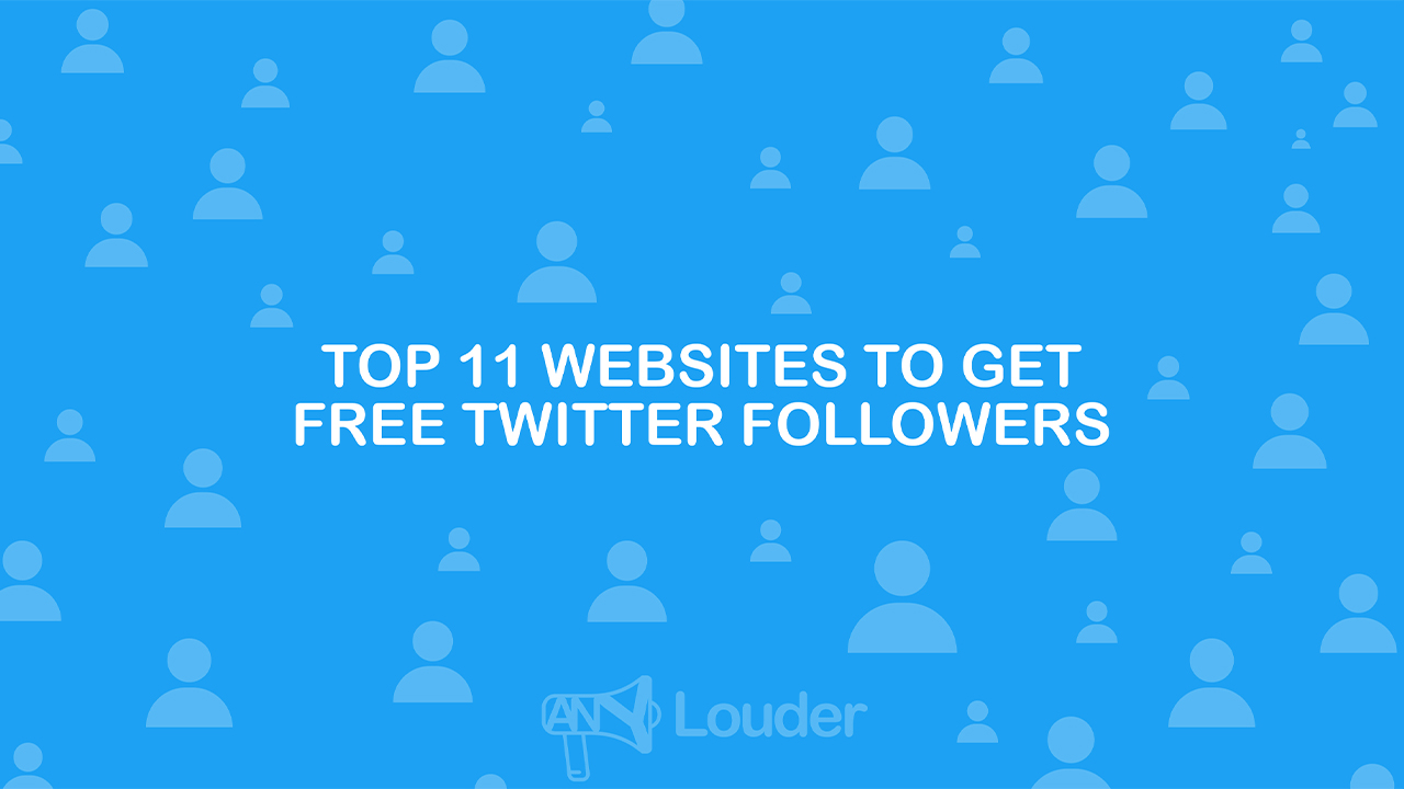Top 11 Websites to Get Free Twitter Followers