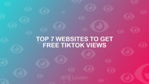 Top 7 Websites to Get Free TikTok Views