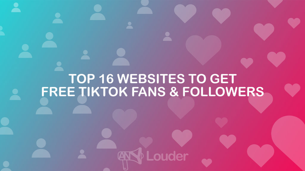 Top 16 Websites to Get Free TikTok Fans/Followers